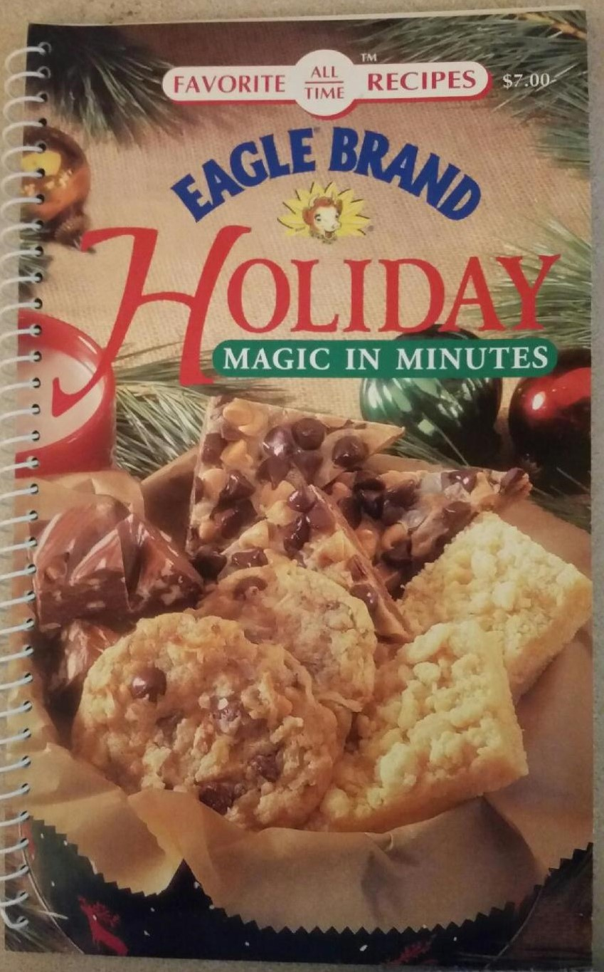 Favorite All Time Recipes Eagle Brand Holiday Magic in Minutes