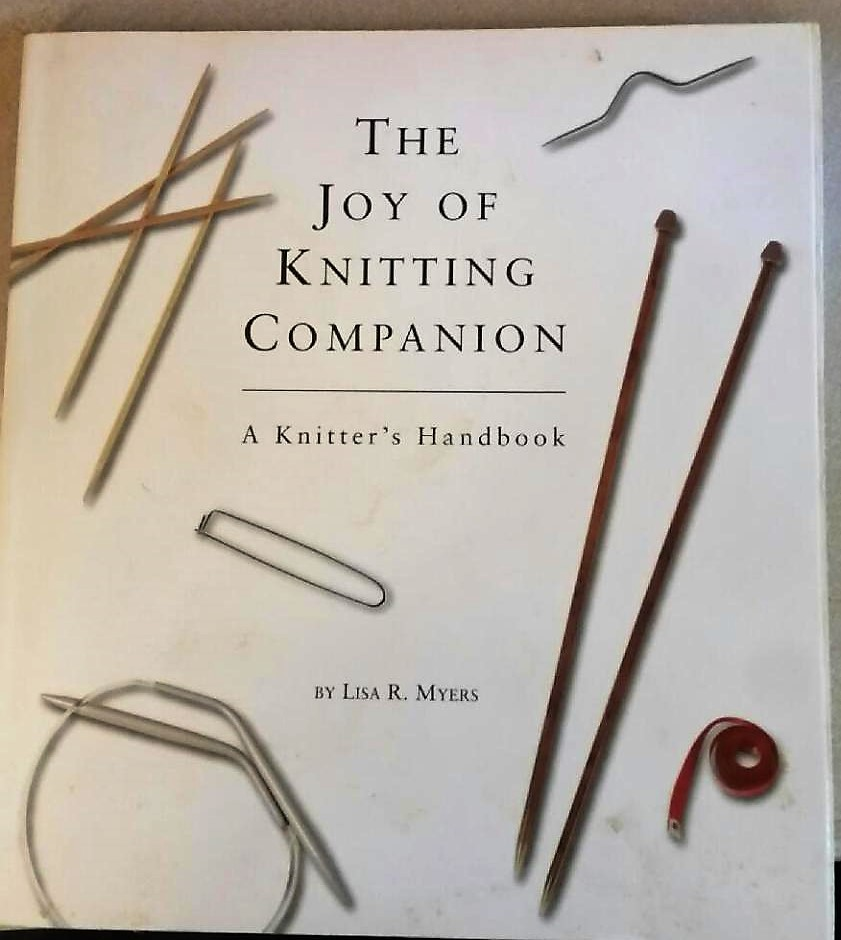 The Joy of Knitting Companion A Knitter's Handbook
